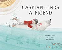 Caspian Finds a Friend: (Picture Book about Friendship for Kids, Bear Book for Children)