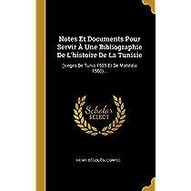 Notes Et Documents Pour Servir À Une Bibliographie de l'Histoire de la Tunisie: (sièges de Tunis 1535 Et de Mahédia 1550)...