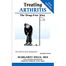 Treating Arthritis the Drug Free Way: From Protest To Power (Overcoming Common Problems)