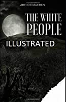 The White People Illustrated