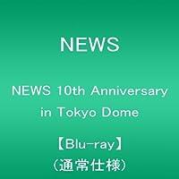 NEWS 10th Anniversary in Tokyo Dome【Blu-ray】
