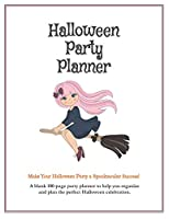 Halloween Party Planner: Blank Organizer to Help You Schedule & Plan the Perfect Spooktacular Halloween Celebration - Broomstick Edition
