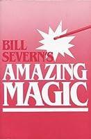 Bill Severn's Amazing Magic