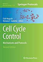 Cell Cycle Control: Mechanisms and Protocols (Methods in Molecular Biology)