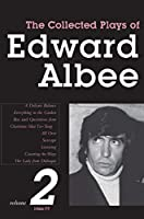 Collected Plays Of Edward Albee, volume 2, 1966-1977: A Delicate Balance Everything in the Garden Box and Quotations from Chairman Mao Tse-Tung All Over Seascape Listening Counting the Ways The Lady from (Collected Plays of Edward Albee)