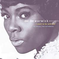 I Want To Be With You by Dee Dee Warwick (2001-05-03)