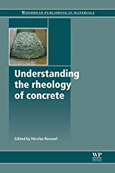 Understanding the Rheology of Concrete (Woodhead Publishing Series in Civil and Structural Engineering)