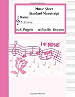 Music  Sheet Standard Manuscript |108 Pages 12 Staffs | Staves: Gift For Music Lovers I Love Music Pink Flower Design Music Notebook