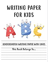 Kindergarten writing paper with lines Writing Paper for kids: handwriting practice books for kids, practice writing letters for kids, handwriting without tears preschool.