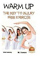 Warm Up: The Key to Injury Free Exercise