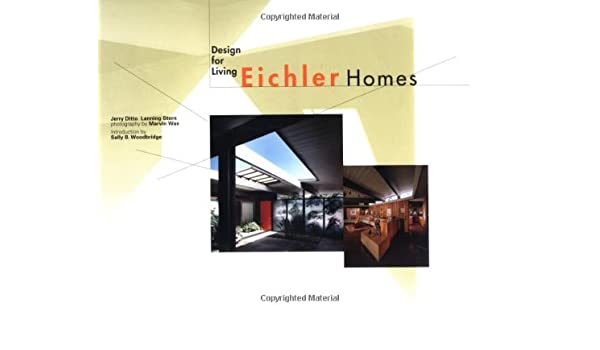 Delightful Amazon | Eichler Homes: Design For Living | Jerry Ditto, Lanning Stern,  Marvin Wax, Sally B. Woodbridge | Economics