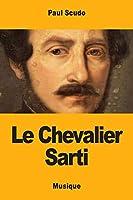 Le Chevalier Sarti: Histoire Musicale
