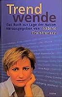 Trendwende. Das Buch zur Lage der Nation