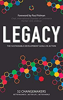 Legacy: The Sustainable Development Goals in Action by [Sato, Masami, Dunn, Paul]
