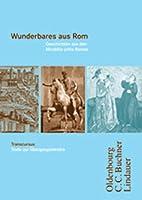 Transcursus. Ausgabe A / B. Wunderbares aus Rom: Geschichten aus den Mirabilia urbis Romae