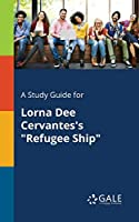 A Study Guide for Lorna Dee Cervantes's Refugee Ship