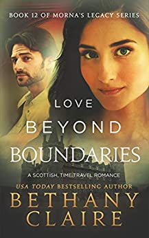 Love Beyond Boundaries (A Scottish Time Travel Romance): Book 12 (Morna's Legacy Series) by [Claire, Bethany]
