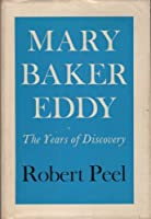 Mary Baker Eddy: The Years of Discovery v. 1
