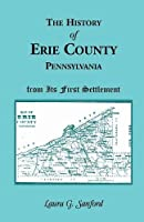 History of Erie County, Pennsylvania from Its 1st Settlement