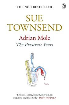 Adrian Mole: The Prostrate Years by [Townsend, Sue]