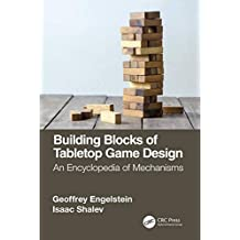 Building Blocks of Tabletop Game Design: An Encyclopedia of Mechanisms