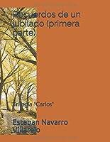 """Recuerdos de un jubilado (primera parte): Trilogía """"Carlos"""" (libro segundo)"""