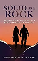 Solid as a Rock: Navigating Life's Currents towards a Rock-Solid Marriage