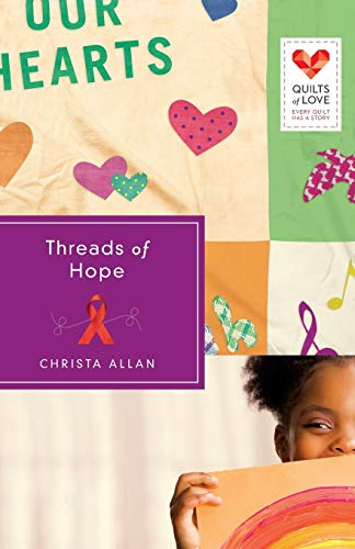 Download Threads of Hope (Quilts of Love) 1426752660