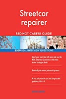 Streetcar Repairer Red-Hot Career Guide; 2509 Real Interview Questions