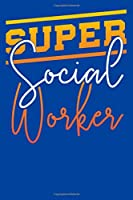 Super Social Worker: Social Workers Notebook