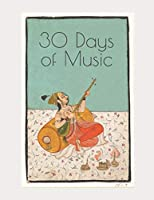 30 Days of Music: Blank Music Sheet Notebook: A 30 Day Workbook/Project book with 12 Staff/Stave Music Manuscript Paper & Lined journal note pages COVER ILLUSTRATION: Musician Playing a Sitar. ca. 1800 India (Rajasthan, Kota)