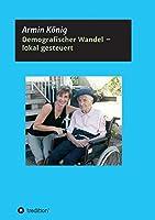 Demografischer Wandel - Lokal Gesteuert