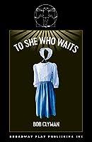 To She Who Waits