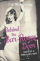 Behind the Bar-Room Door: Tales of a Publican's Wife