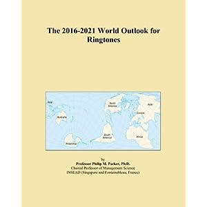 The 2016-2021 World Outlook for Ringtones