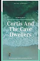 Curtis And The Cave Dwellers