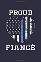 Proud Fiance: Police Fiance Notebook for Police Officers