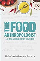 The food anthropologist: ... a one year journey revisited