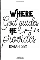 Where god guides he provides  Notebook: Blank Composition Book, Bible,Christian journal,faith Notebook: Lined Notebook / Journal Gift, 110 Pages, 6x9, Soft Cover, Matte Finish