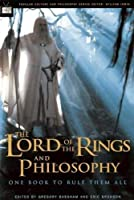 The Lord of the Rings and Philosophy: One Book to Rule Them All (Popular Culture and Philosophy) by Gregory Bassham Eric Bronson(2003-08-04)