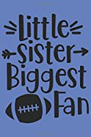 Little Sister Biggest Fan: Blanko Fantasy Journal for Notes, Thoughts, Ideas, Reminders, Lists to do, Planning  (6x9 inches) DIN A3 Football Winner Notebook