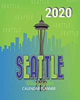 2020 Seattle Washington Calendar Planner: 2020 Blue And Green Space Needle Seattle Calendar Planner  | Monthly | Weekly | Year At A Glance | 8 x 10 Inch Organizer