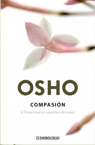 Download Compasion/ Compassion: El florecimiento supremo del amor/ The Ultimate Flowering of Love 8483466600