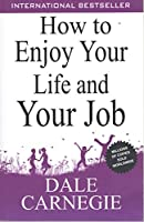 HOW TO ENJOY YOUR LIFE & YOUR JOB [Paperback] NA
