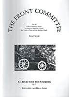 The Front Committee: And the Kilbarchan Toun Feuars in Charge of the Fire Engine, the Public Wells and the Steeple Clock (Kilbarchan Toun Series)