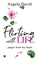 Flirting with Life: ...pages from my heart