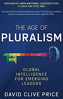 THE AGE OF PLURALISM: Global Intelligence For Emerging Leaders by [Price PhD., David Clive]