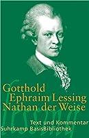 Nathan der Weise: Ein dramatisches Gedicht, in fuenf Aufzuegen. Text und Kommentar