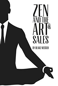Zen and the Art of Sales: An Eastern Approach to Western Commerce by [Messer, Blake]