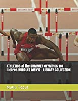 ATHLETICS at the SUMMER OLYMPICS 110 metres HURDLES MEN'S - LIBRARY COLLECTION (OLYMPIC GAMES HISTORY)